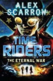 The Eternal War - Book 4 (TimeRiders)