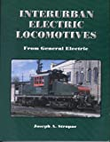 img - for Interurban Electric Locomotives From General Electric book / textbook / text book