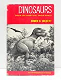 Dinosaurs: Their discovery and their world