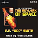 The Skylark of Space: Skylark Series #1 (       UNABRIDGED) by E. E.