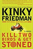 Kill Two Birds & Get Stoned: A Novel (0060935286) by Friedman, Kinky