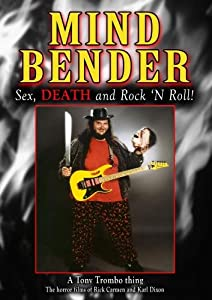 """Tony Trombo's: """"MIND BENDER"""" SEX; DEATH AND ROCK 'N ROLL!"""