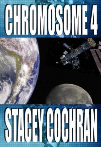 Chromosome 4: a Science Fiction, Science Fiction Thriller PDF