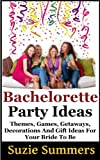 Bachelorette Party Ideas -  Themes, Games, Getaways, Decorations, and Gift Ideas For Your Bride to Be