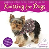 Knitting for Dogs: Irresistible Patterns for Your Favorite Pup -- and You! (English Edition)