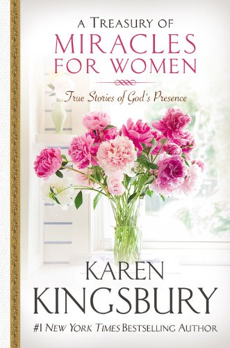 A Treasury of Miracles for Women: True Stories of Gods Presence Today (Miracle Books Collection)