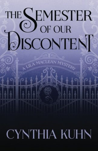 The Semester of Our Discontent (A Lila Maclean Mystery) (Volume 1) PDF