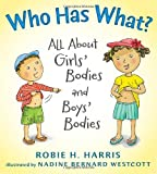 Who Has What?: All About Girls Bodies and Boys Bodies (Lets Talk about You and Me)