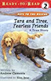 Tara and Tiree, Fearless Friends: A True Story (Ready-to-Read. Level 2)