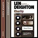 Charity Audiobook by Len Deighton Narrated by James Lailey