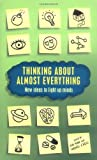 Thinking About Almost Everything: New Ideas to Light up Minds (184668188X) by Amin, Ash