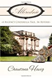 Allerednic: A Regency Cinderella Tale--In Reverse