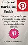 Pinterest Marketing Buddy, Pinterest marketing for your brand, make money online using the worlds fastest growing social media network.