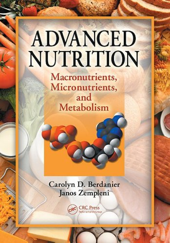 Advanced Nutrition: Macronutrients, Micronutrients, and...