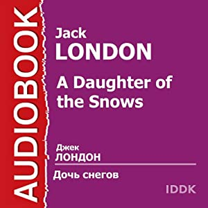 A Daughter of the Snows | [Jack London]