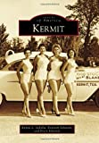 Kermit (Images of America) (Images of America (Arcadia Publishing)) (0738584541) by Sabella, Kaysie L.