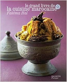 le grand livre de la cuisine marocaine f hal livres. Black Bedroom Furniture Sets. Home Design Ideas