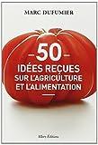 echange, troc Marc Dufumier - 50 idees reçues sur l'agriculture et l'alimentation