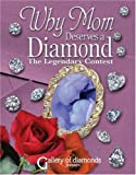 WHY MOM DESERVES A DIAMOND - The Legendary Contest