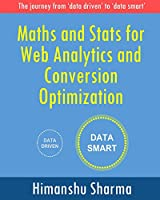 Maths and Stats for Web Analytics and Conversion Optimization Front Cover
