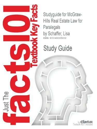 Studyguide for McGraw-Hills Real Estate Law for Paralegals by Schaffer, Lisa