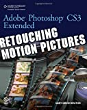 Gary Bouton Adobe Photoshop CS3 Extended: Retouching Motion Pictures