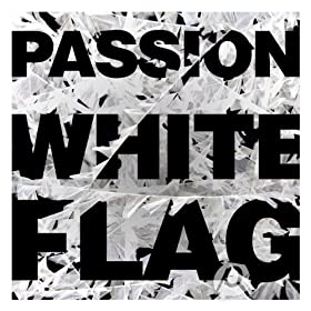 Passion: White Flag (Deluxe Edition) [+Video] [+Digital Booklet]