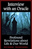 Interview with an Oracle – Profound Revelations about Life and Our World