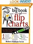 The Big Book of Flip Charts: A Compre...