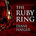 The Ruby Ring: A Novel Audiobook by Diane Haeger Narrated by Elizabeth Wiley