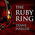 The Ruby Ring: A Novel | Diane Haeger