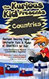 Childrens book: About Countries( The Kurious Kid Education series for ages 3-9): A Awesome Amazing Super Spectacular Fact & Photo book on Countries for Kids