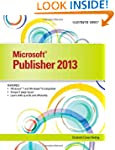 Microsoft Publisher 2013: Illustrated...