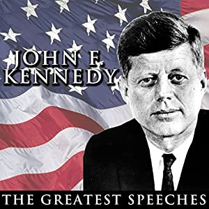 The Greatest Speeches of President John F. Kennedy Speech