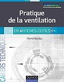 Pratique de la ventilation - en 41 fiches-outils...