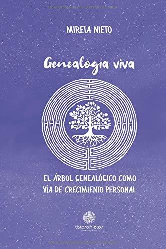 Genealogía viva El árbol genealógico como vía de crecimiento personal  [Nieto, Mireia] (Tapa Blanda)
