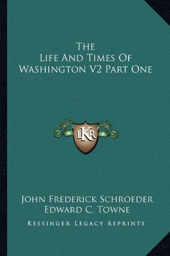The Life and Times of Washington V2 Part One