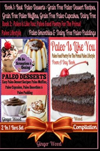 Best Paleo Desserts: Grain Free Paleo Dessert Recipes: Grain Free Paleo Muffins, Grain Free Paleo Cupcakes, Dairy Free Paleo Smoothies & Dairy Free ... & Quotes For Your Paleo Recipe Journal) by Ginger Wood