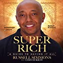 Super Rich (       UNABRIDGED) by Russell Simmons Narrated by Black Ice