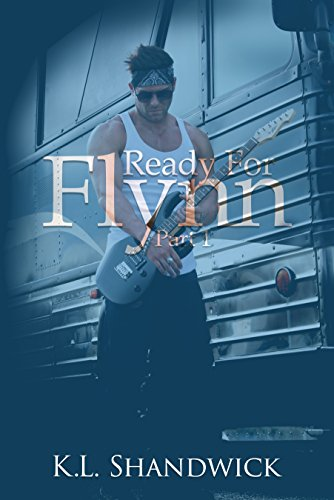 Book: Ready For Flynn, Part 1 by K.L. Shandwick