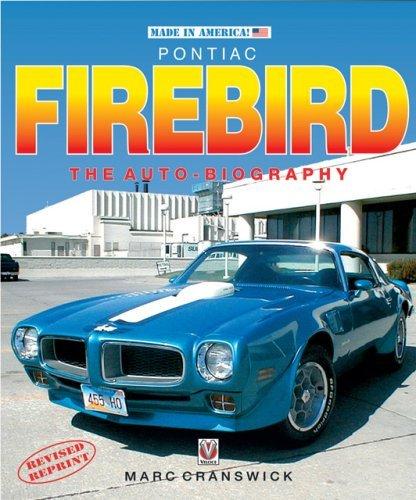 pontiac-firebird-the-auto-biography-car-motorcycle-marque-model-by-marc-cranswick-2003-11-21