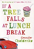 If a Tree Falls at Lunch Break (0747589275) by Gennifer Choldenko