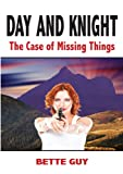 Bette Guy Day and Knight - The Case of Missing Things