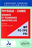 Physique chimie sciences et techniques industrielles filieres mp-PC-tpc-psi 1999