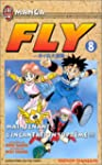 Fly, tome 8 : L'Incantation suprme !...