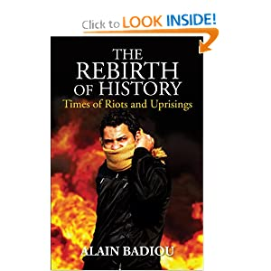 The Rebirth of History Times of Riots and Uprisings - Alain Badiou, Gregory Elliott