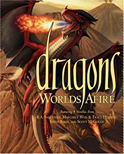 Dragons: Worlds Afire (Forgotten Realms) by R.A. Salvatore, Margaret Weis, Tracy Hickman and Scott McGough