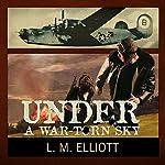 Under a War-Torn Sky | L. M. Elliott