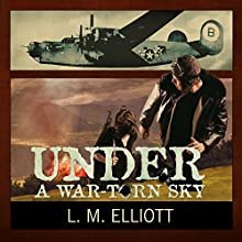 Under a War-Torn Sky (       UNABRIDGED) by L. M. Elliott Narrated by Elizabeth Wiley