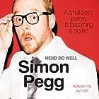 Nerd Do Well Hörbuch von Simon Pegg Gesprochen von: Simon Pegg